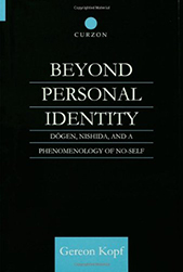 Beyond Personal Identity: Dogen, Nishida, and a Phenomenology of No-Self (Routledge Studies in Asian Religion)