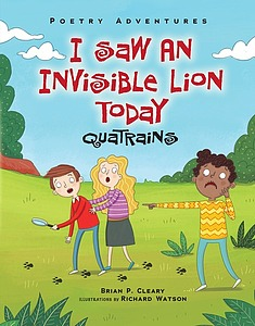 Cleary, Brian P. 2016. I saw an invisible lion today: Quatrains