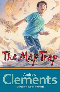 Clements, Andrew. 2014. The map trap