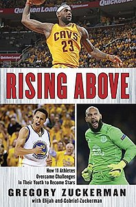 Zuckerman, Gregory. 2016. Rising above: How 11 athletes overcame challenges in their youth to become stars