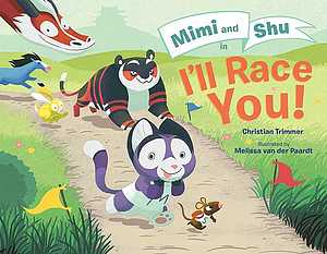 Trimmer, Christian. 2015. Mimi and Shu in I'll race you!