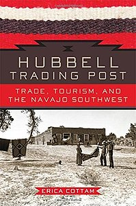 Hubbell Trading Post: Trade, tourism, and the Navajo Southwest