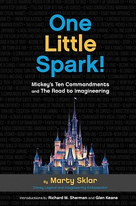 Sklar, Marty. 2015. One little spark: Mickey's ten commandments and the road to Imagineering