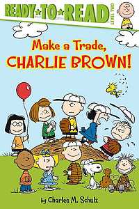 Schulz, Charles. 2015. Make a trade, CHARLIE BROWN!