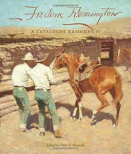 Frederic Remington: A Catalogue Raisonne II