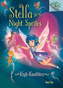 Stella and the night sprites: Knit-knotters