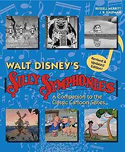 Walt Disney's silly symphonies: A companion to the classic cartoon series, revised & updated edition