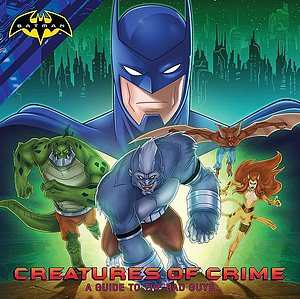 Creatures of crime: A guide to the bad guys