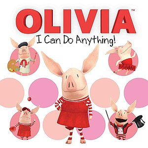 Olivia: I can do anything