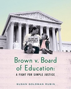 Brown vs. Board of Education: A Fight for Simple Justice