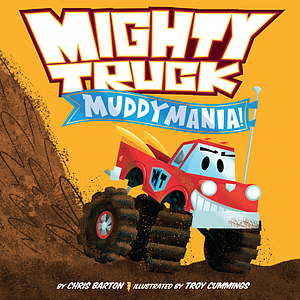 Mighty truck: Muddy mania!