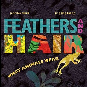 Feathers and Hair: What Animals Wear