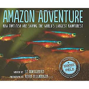 f337cdee7 Amazon adventure: How tiny fish are saving the world's largest rainforest.  Houghton Mifflin Harcourt (HMH Books for Young Readers). 80pp. $18.99.