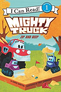 I Can Read! Beginning 1 Reading: Mighty Truck Zip and Beep