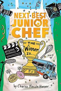 The Winner Is… (Next Best Junior Chef Book 3)