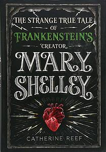 The Strange True Tale of Frankenstein's Creator Mary Shelly