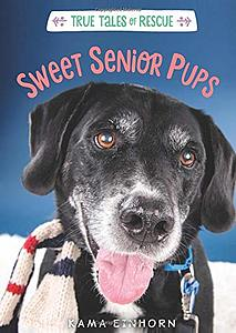 True Tales of Rescue: Sweet Senior Pups