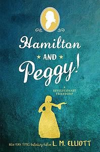 Hamilton and Peggy! A Revolutionary Friendship