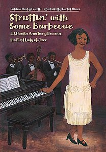 Struttin' with Some Barbeque: Lil Hardin Armstrong Becomes the First Lady of Jazz.