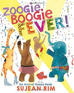 Zoogie Boogie Fever: An Animal Dance Book