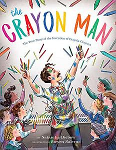 The Crayon Man: The True Story of the Invention of Crayola Crayons