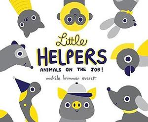 Little Helpers: Animals On The Job.