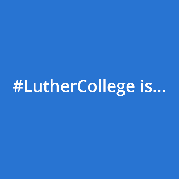 Join the conversation on social media with #LutherCollege