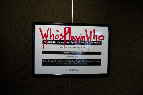 Who's Playin Who, Exhibition curated by: Ian Carstens, displayed in the Center for Faith and Life, Photographed by G.V.
