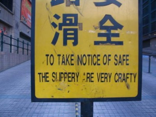 A mistranslated street sign.