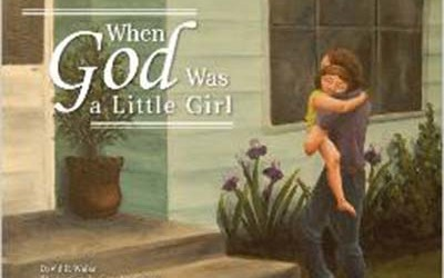 """When God Was a Little Girl"" T"